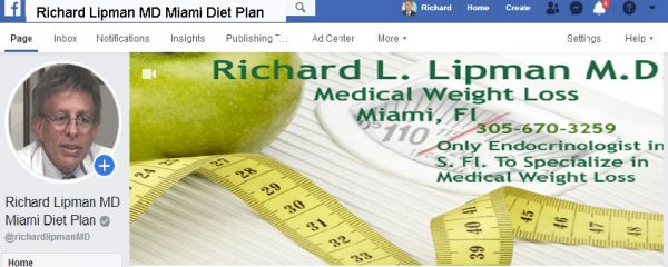 Dr Richard L Lipman md has 3 active pages on Facebook.com where his patients can follow the newest posts about his Miami Diet Plan, The Keto Diet and the 800 Calorie HCG Diet